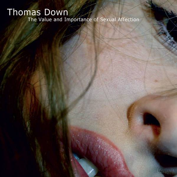 Thomas Down - The Value And Importance Of Sexual Affection