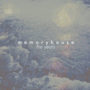 Memoryhouse - The Years EP
