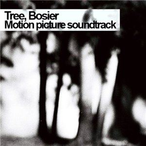 Tree, Bosier - Motion Picture Soundtrack