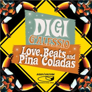 Digi G'Alessio - Love, Beats and Pina Coladas