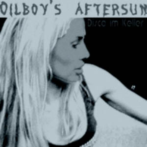 Oilboy's Aftersun – Disco Im Keller