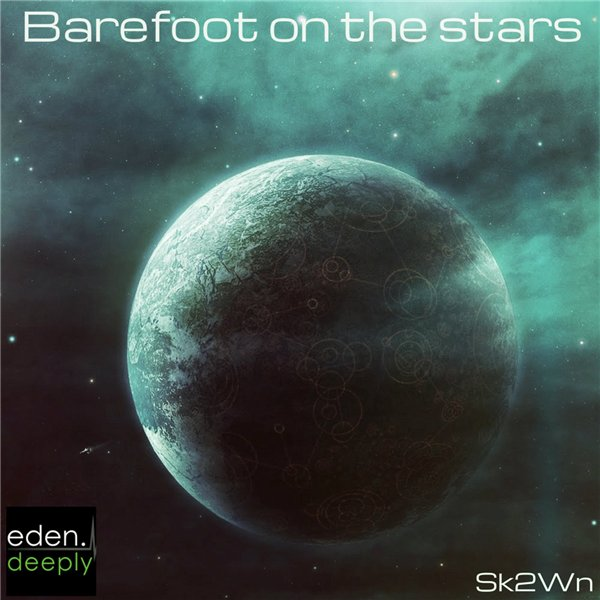 Sk2Wn ‎– Barefoot on the stars