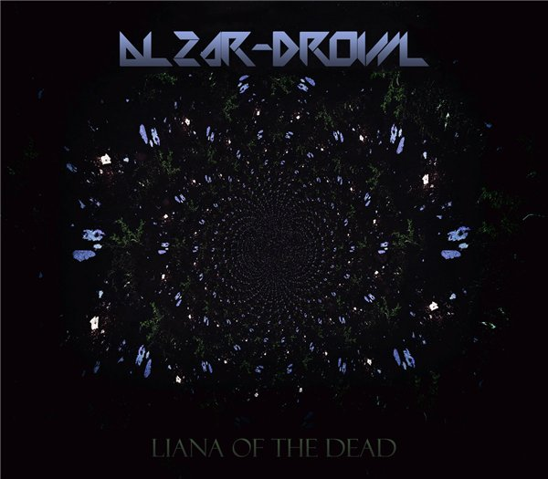 Alzar-DrOwL ‎– Liana of the Dead