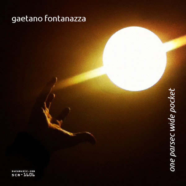 Gaetano Fontanazza - One Parsec Wide Pocket