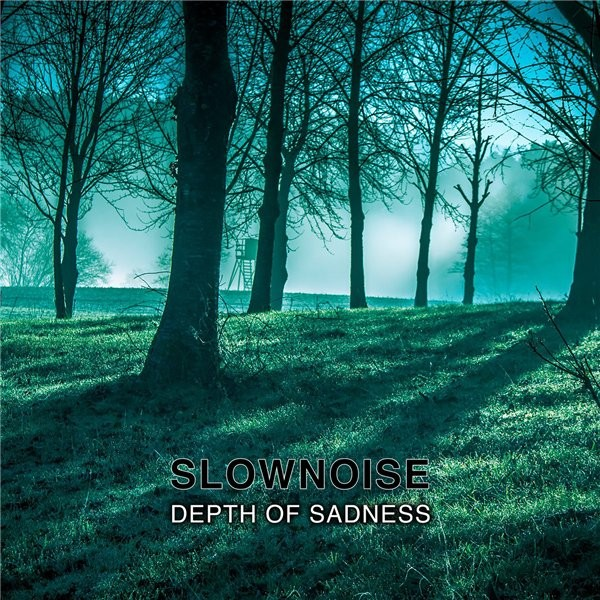 Slownoise - Depth of Sadness