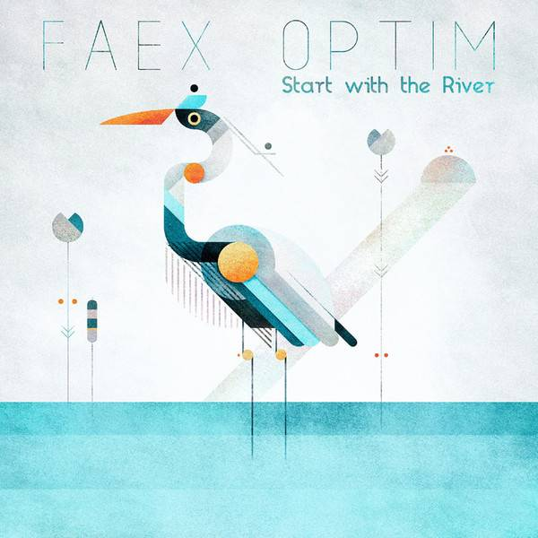 Faex Optim ‎– Start With The River