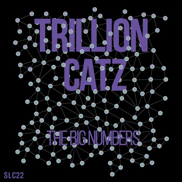 Trillion Catz - The Big Numbers