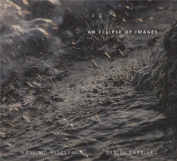Massimo Discepoli​ & ​Daniel Barbiero - An Eclipse Of Images