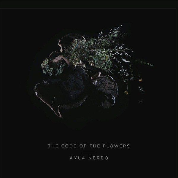 Ayla Nereo - The Code of the Flowers