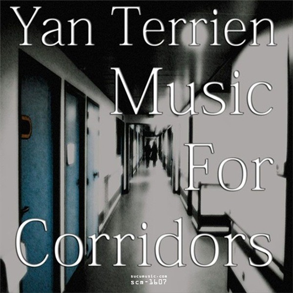 Yan Terrien - Music For Corridors