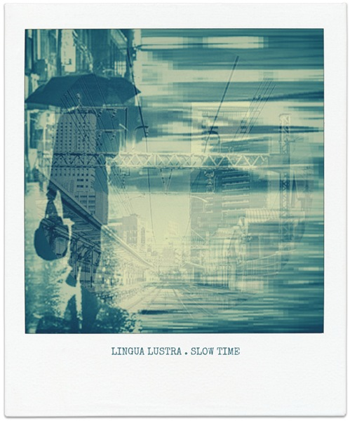 Lingua Lustra – Slow Time