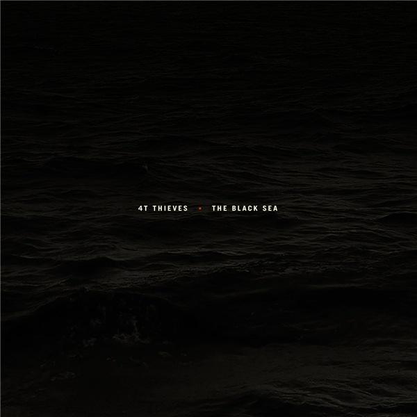 4T Thieves - The Black Sea