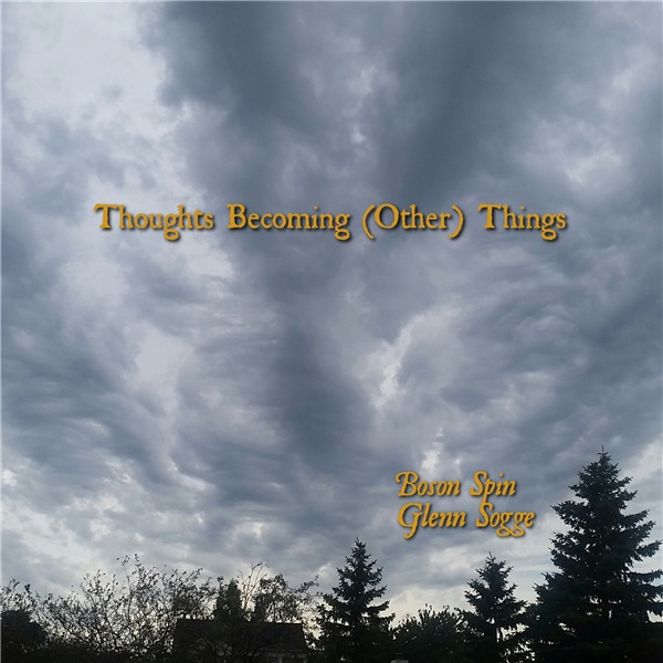 Glenn Sogge / Boson Spin - Thoughts Becoming (Other) Things