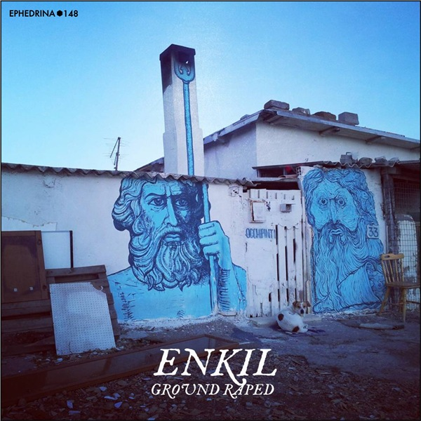 ENKIL - Ground Raped
