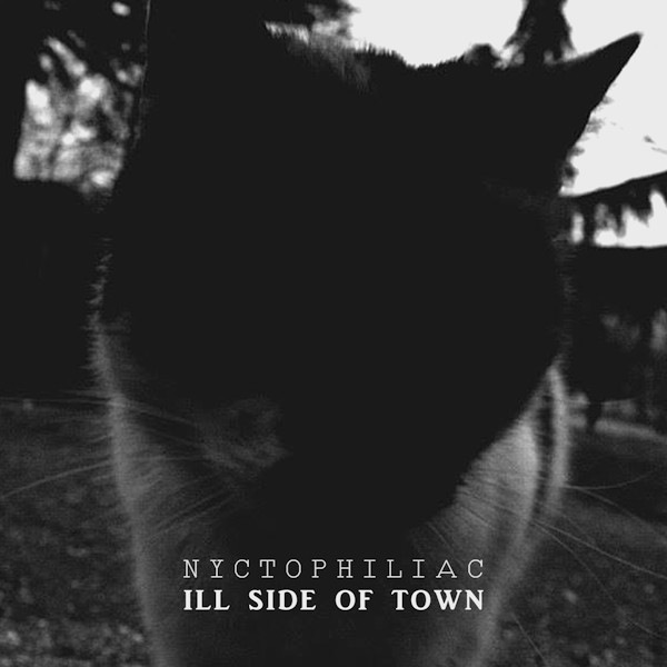 Nyctophiliac - Ill Side Of Town LP