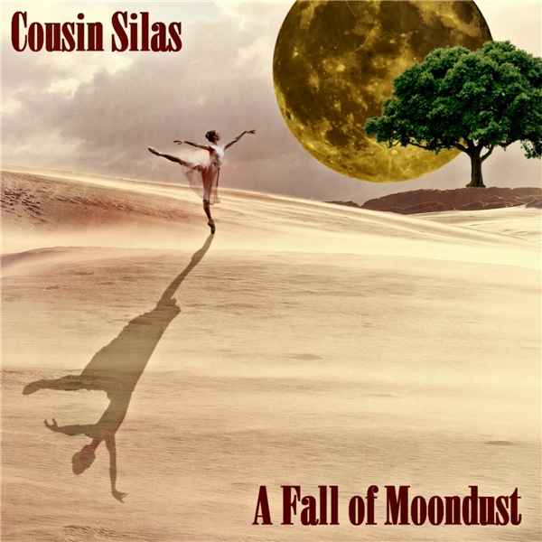 Cousin Silas - A Fall Of Moondust