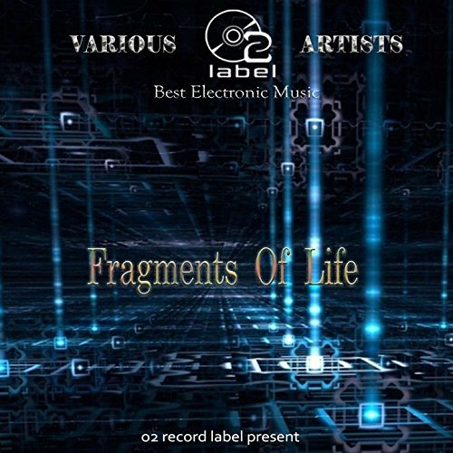 VA - o2 label - Fragments Of Life (mix)