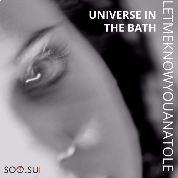 Letmeknowyouanatole - Universe In The Bath
