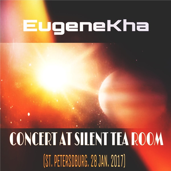 EugeneKha - Concert At Silent Tea Room