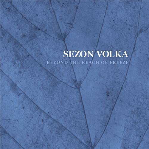 Sezon Volka - Beyond The Reach Of Freeze