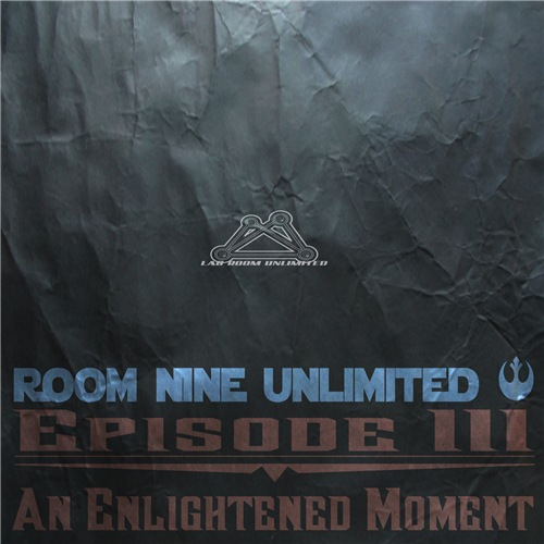 Room Nine Unlimited - Episode III: An Enlightened Moment
