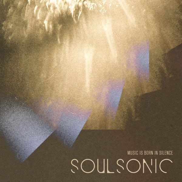 SoulSonic - Music is Born in Silence