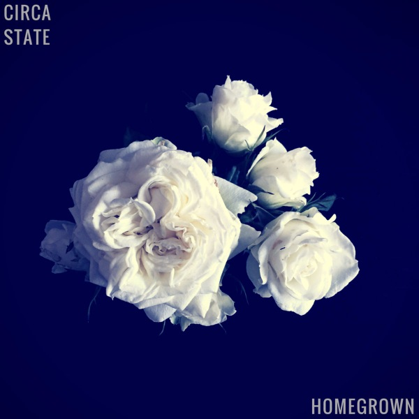 Circa State - Homegrown