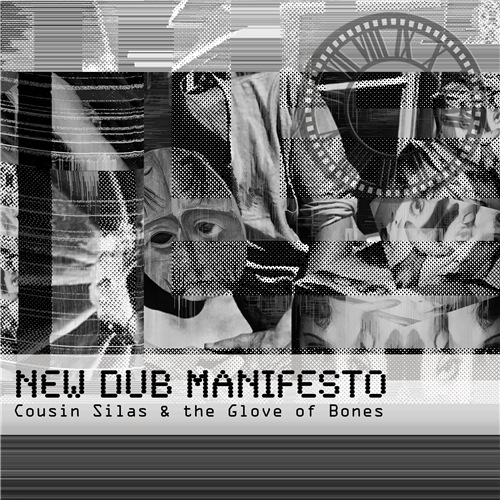 Cousin Silas & the Glove of Bones - New Dub Manifesto
