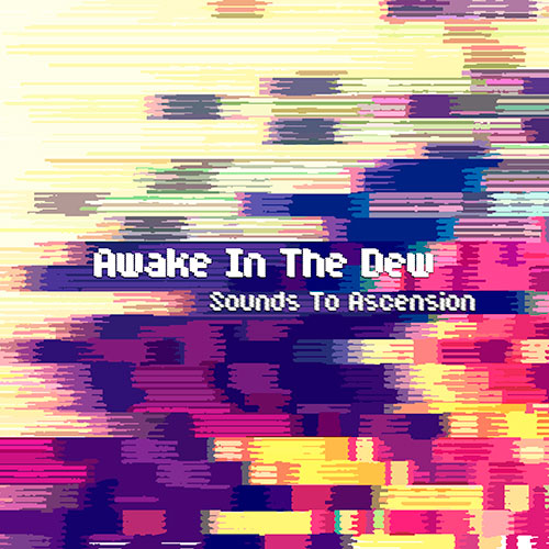 Awake In The Dew - Sounds To Ascension