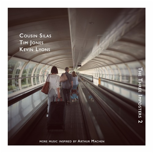 Cousin Silas | Tim Jones | Kevin Lyons - The Three Imposters 2