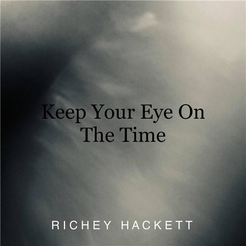 Richey Hackett - Keep Your Eye On The Time