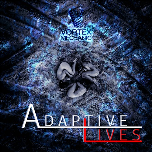 Vortex Mechanic - Adaptive Lives