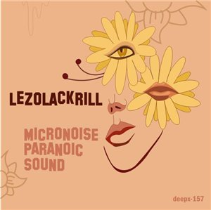Micronoise Paranoic Sound – Lezolackrill