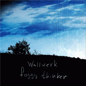 Wallwerk - Foggy Thinker