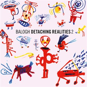 Jared C. Balogh - Detaching Realities Vol. 2