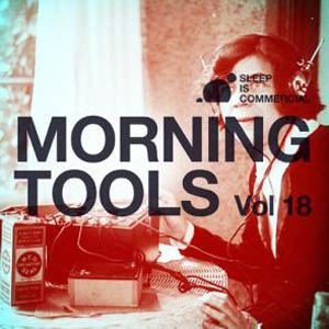 VA - Morning Tools Vol.18