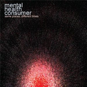 Mental Health Consumer - Same Places, Different Times