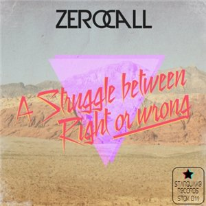 Zero Call - A Struggle Between Right or Wrong