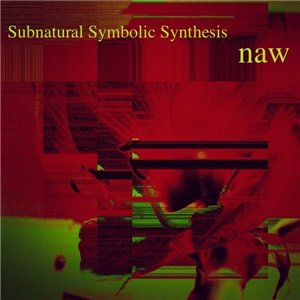 Naw ‎– Subnatural Symbolic Synthesis