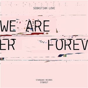 Sebastian Love - We Are Forever EP