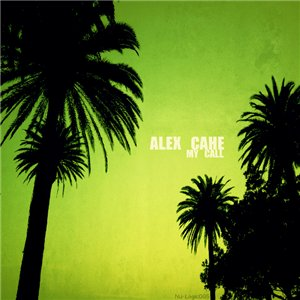 Alex Cahe - My Call
