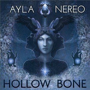 Ayla Nereo - Hollow Bone