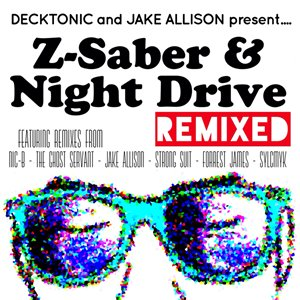 VA - Decktonic & Jake Allison Present Z-Saber & Night Drive Remixed