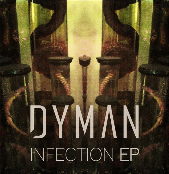 Dyman - Infection EP