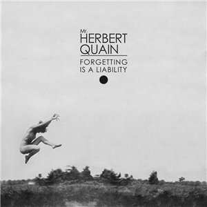 Mr. Herbert Quain - Forgetting is a Liability