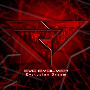 Evo Evolver – Dystopian Dream EP