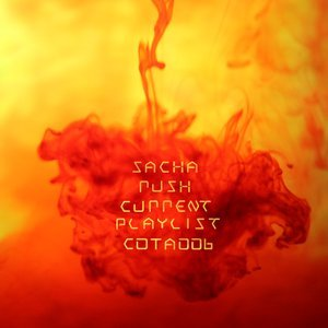 Sacha Rush - Current Playlist