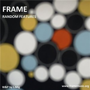 Frame - Random Features