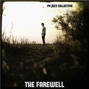Pk jazz Collective — The Farewell