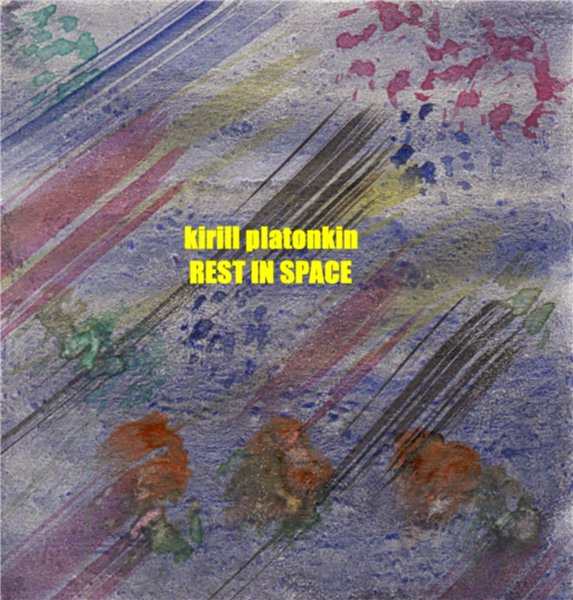 Kirill Platonkin - Rest In Space